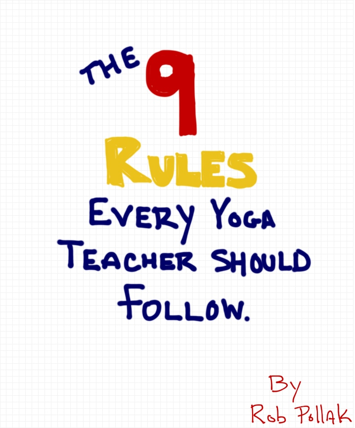 The 9 Rules Every Yoga Teacher Should Follow